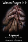 Whose Prayer Is It Anyway?: When I Was a Child, I Spoke as a Child - Sharon Winchester, Miss Mae