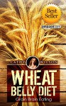Wheat Belly Diet: Grain Brain Eating - Cathy Wilson