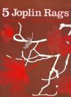 5 Joplin Rags: For One Piano, 4 Hands - Scott Joplin