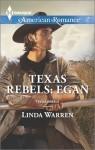Texas Rebels: Egan - Linda Warren