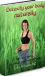 Detoxify your body naturally - Erika M. Szabo