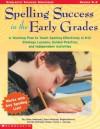 Spelling Success In The Early Grades - Eileen Hodrinsky, Debra McBride, Regina Moreno, Pamela Sherman-Fowler, Tracey L. Varrone