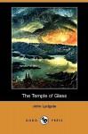 The Temple of Glass (Dodo Press) - John Lydgate