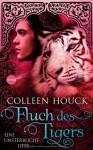 Fluch des Tigers - Eine unsterbliche Liebe: Kuss des Tigers 3: Roman von Colleen Houck Ausgabe (2013) - Colleen Houck