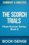 Summary & Analysis | The Scorch Trials (The Maze Runner Series, Book 2) - Book*Sense