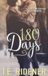 180 Days - T.E. Ridener