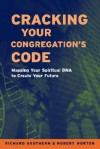 Cracking Your Congregation's Code: Mapping Your Spiritual DNA to Create Your Future - Richard Southern