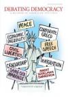 Debating Democracy - Bruce Miroff, Raymond Seidelman, Todd Swanstrom