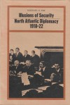 Illusions of Security: North Atlantic Diplomacy 1918-22 - Michael G. Fry