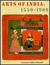 Arts of India 1550-1900 - Guy John, Deborah Swallow