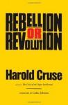 Rebellion or Revolution? - Harold Cruse, Cedric Johnson