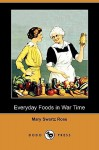 Everyday Foods in War Time (Dodo Press) - Mary Swartz Rose