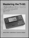 Mastering the Ti-92: Explorations from Algebra Through Calculus - Lawrence Gilligan, Judith Rose, Nelson G. Rich