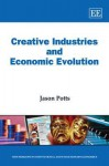 Creative Industries and Economic Evolution - Jason Potts
