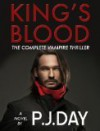 King's Blood: The Complete Vampire Thriller (Unabridged) - P.J. Day