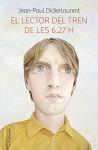 El lector del tren de les 6.27 h (Catalan Edition) - Mercè Ubach Dorca, Jean-Paul Didierlaurent