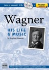 Wagner: His Life and Music (Book, plus 2 Audio CDs, plus Online Music Library) - Stephen Johnson