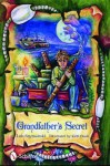 Grandfather's Secret - Lois K. Szymanski, Kelli Nash