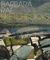 Barbara Rae Sketchbooks - Richard Cork, Gareth Wardell