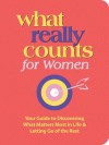 What Really Counts for Women: Your Guide to Discovering What's Most Important in Life and Letting Go of the Rest - Thomas Nelson Publishers
