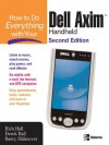 How to Do Everything with Your Dell Axim Handheld, Second Edition - Rich Hall, Derek Ball
