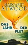 Das Jahr der Flut: Roman - Margaret Atwood, Monika Schmalz
