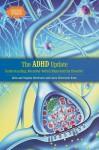 The ADHD Update: Understanding Attention-Deficit/Hyperactivity Disorder - Alvin Silverstein, Virginia B. Silverstein, Laura Silverstein Nunn