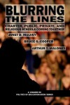 Blurring the Lines: Charter, Public Private and Religious Schools Come Together - Janet D. Mulvey, Bruce S. Cooper, Arthur T. Maloney