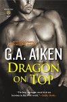 Dragon on Top - G.A. Aiken