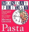 Monday-To-Friday Pasta - Michele Urvater