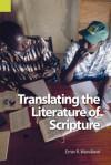 Translating the Literature of Scripture - Ernst R. Wendland