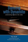 Dancing with Dynamite: Celebrating Against the Odds - Tim Huff, Sue Mosteller, Jean Vanier