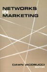 Networks in Marketing - Dawn Iacobucci