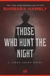 Those Who Hunt the Night - Barbara Hambly