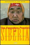 The Forgotten Peoples of Siberia - Fred Mayer, Günther Doeker-Mach, James Forsyth