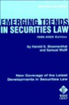 Emerging Trends in Securities Law: 1999-2000 Edition - Harold S. Bloomenthal