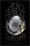 Zero Repeat Forever - Gabrielle Prendergast
