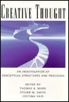 Creative Thought: An Investigation Of Conceptual Structures And Processes - Thomas B. Ward