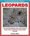 Learn to Read Books for Children: Leopards - Fun and Fascinating Facts and Pictures About These Amazing & Remarkable Animals (Kids Educational Books) - Andrew Miller, Teaching Kids to Read Institute