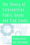The Theory of Externalities, Public Goods, and Club Goods - Richard Cornes, Todd Sandler