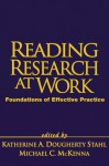 Reading Research at Work: Foundations of Effective Practice - Katherine Stahl, Michael C. McKenna, Lesley Morrow, Lesley Mandel Morrow