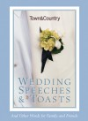 Town & Country Wedding Speeches & Toasts: And Other Words for Family and Friends - Caroline Tiger, Town & Country Magazine