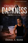 Origin of Darkness - Daniel A Kaine