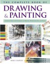 The Complete Book of Drawing and Painting - Mike Chaplin, Diana Vowles