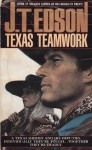 Texas Teamwork - J.T. Edson