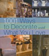 1,001 Ways to Decorate with What You Love - Vanessa-Ann, Vanessa-Ann