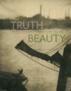 TruthBeauty: Pictorialism and the Photograph as Art, 1845 -1945 - Alison Nordstrom