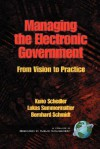 Managing the Electronic Government: From Vision to Practice (PB) - Kuno Schedler, Bernhard Schmidt, Lukas Summermatter