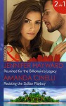 Reunited For The Billionaire's Legacy: Reunited for the Billionaire's Legacy / Resisting the Sicilian Playboy / Christmas at the Castello (Mills & Boon Modern) (The Tenacious Tycoons, Book 2) - Jennifer Hayward