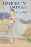 Dancer in Danger - Lorna Hill